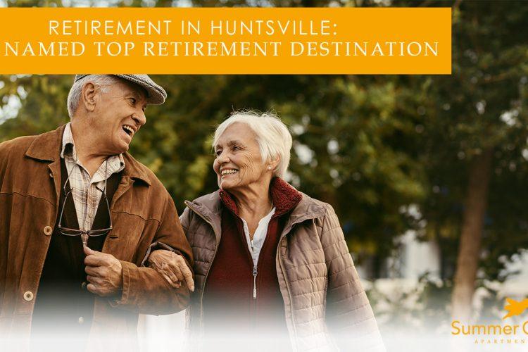 Retirement in Huntsville: City Named Top Retirement Destination
