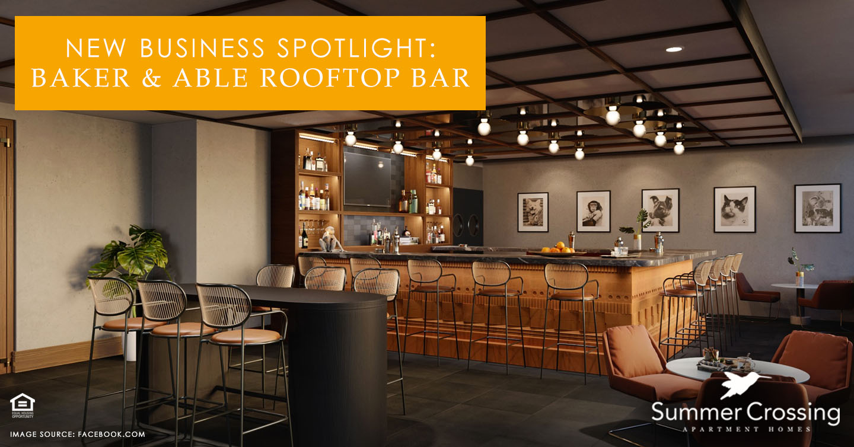 New Business Spotlight: Baker & Able Rooftop Bar